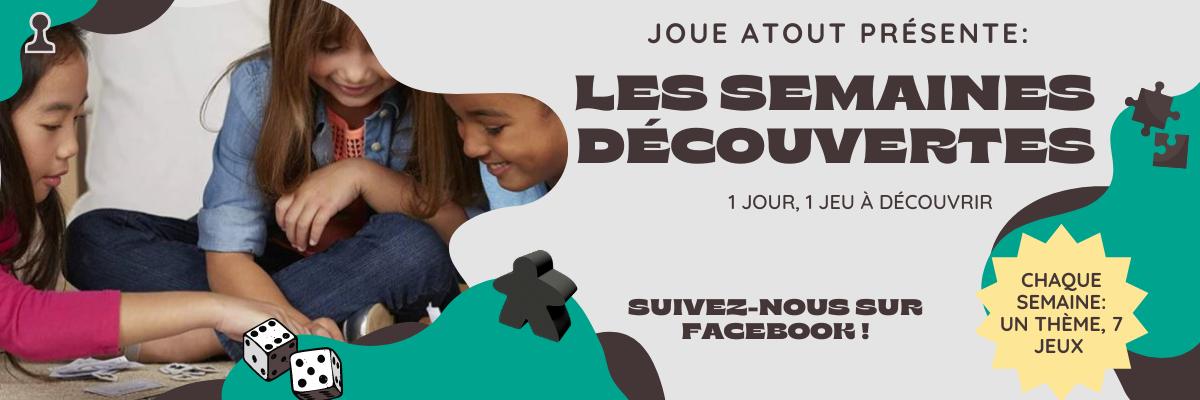 SEMAINES DECOUVERTES - JOUE ATOUT